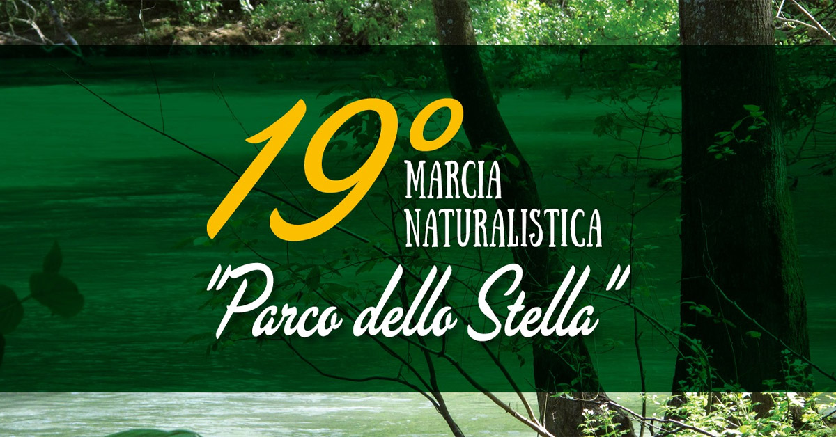 """19° Marcia Naturalistica """"Parco dello Stella"""""""